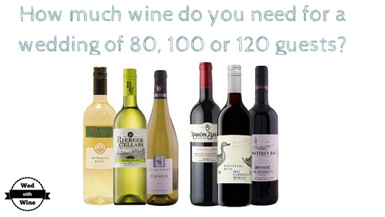 How much wine do you need for a wedding of 80, 100 or 120 guests?
