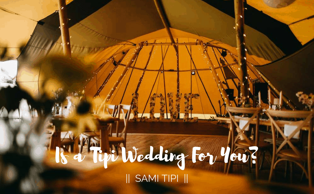 Is a Tipi Wedding For You?