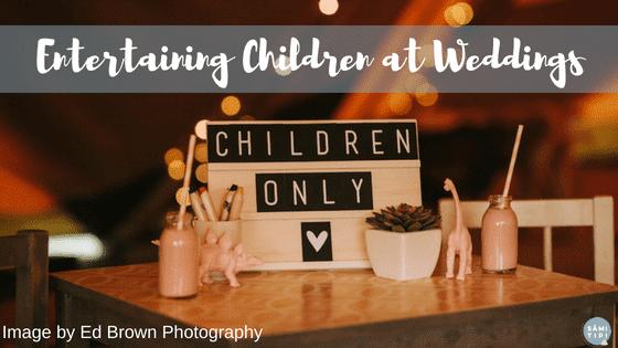 Entertaining Children at Your Wedding